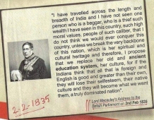 Lord Macaulay came to India in 1833 and in two years changed the destiny of our civilization. It was